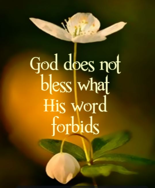 God does not bless what his word forbids